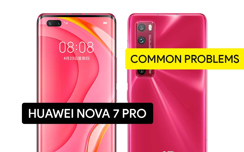 Common Problems in Huawei nova 7 Pro and Solution