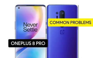 Common Problems in OnePlus 8 Pro and Solution