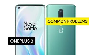 Common Problems in OnePlus 8 and Solution