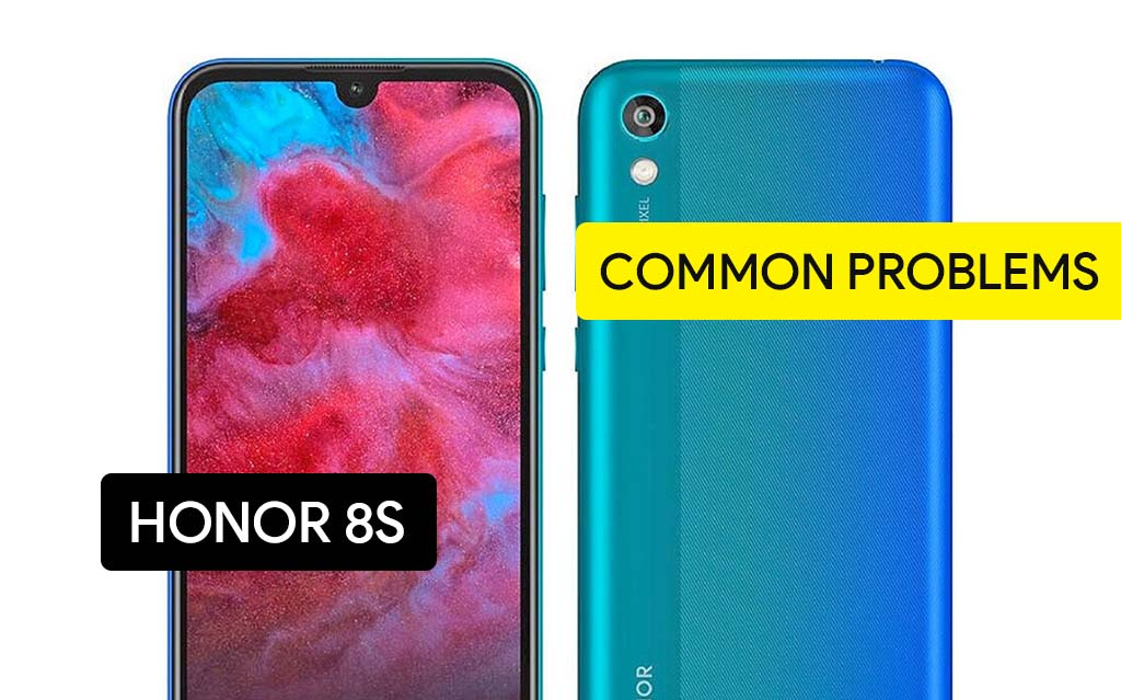 Common Problems in Honor 8S and Solution