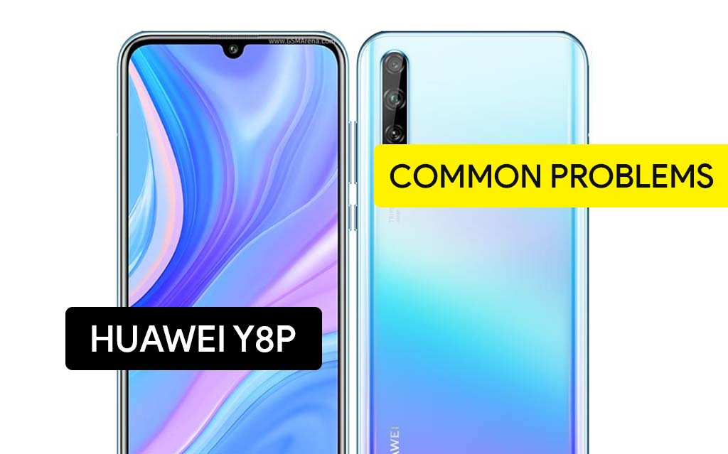 Common Problems in Huawei Y8p and Solution