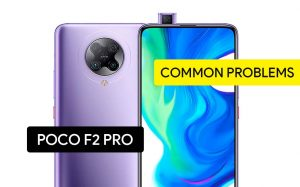 Common Problems in Poco F2 Pro and Solution