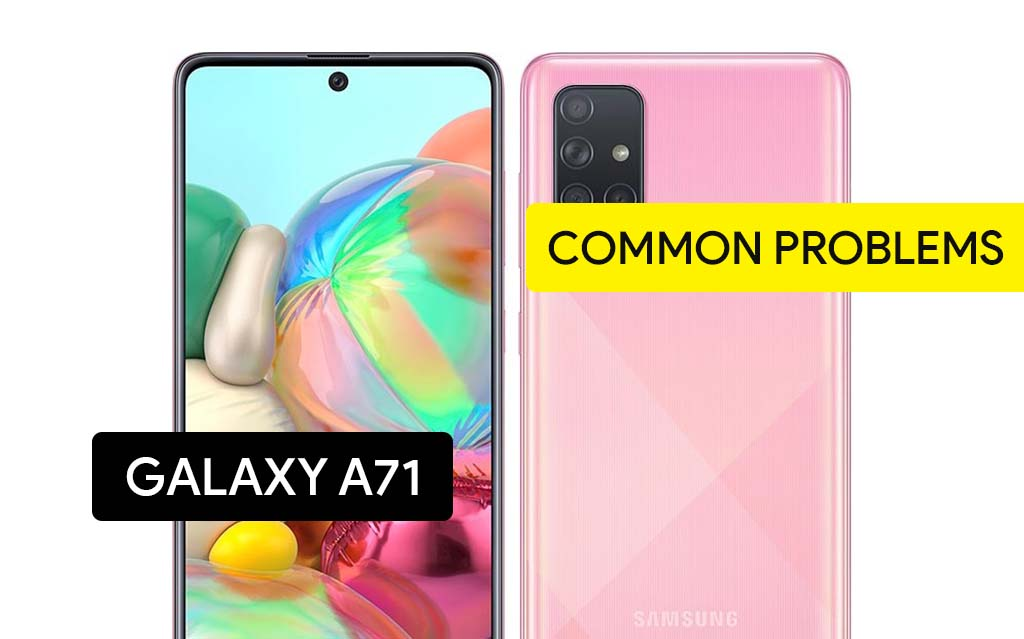 Common Problems in Samsung Galaxy A71 and Solution