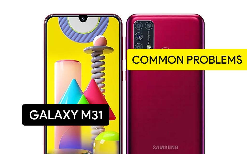 Common Problems in Samsung Galaxy M31 and Solution