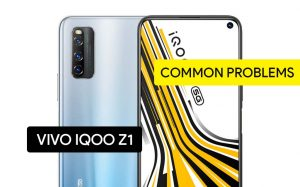 Common Problems in iQOO Z1 and Solution