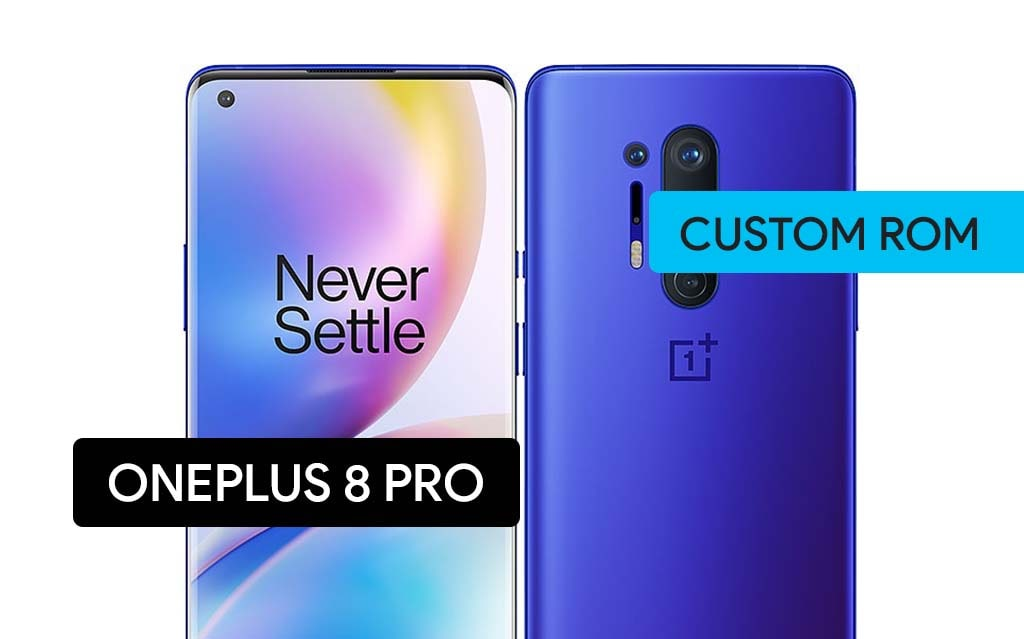 Install Custom ROM On the OnePlus 8 Pro