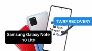 TWRP Recovery Samsung Galaxy Note 10 Lite
