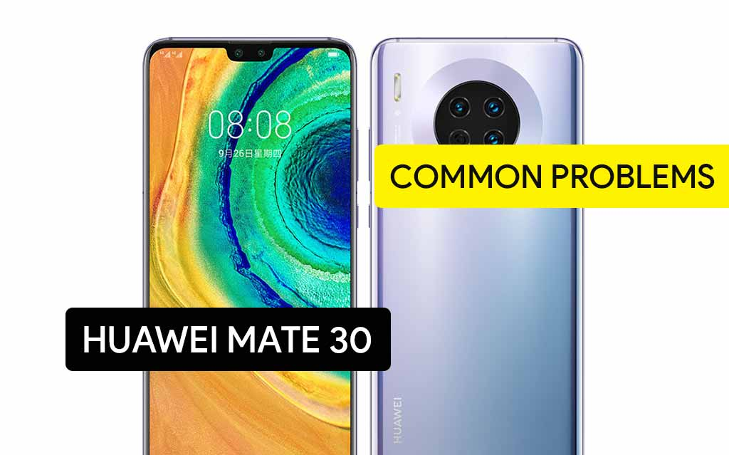Common Problems in Huawei Mate 30 and Solution Fix