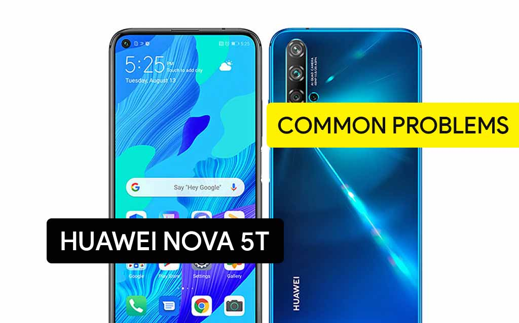 Common Problems in Huawei Nova 5T and Solution