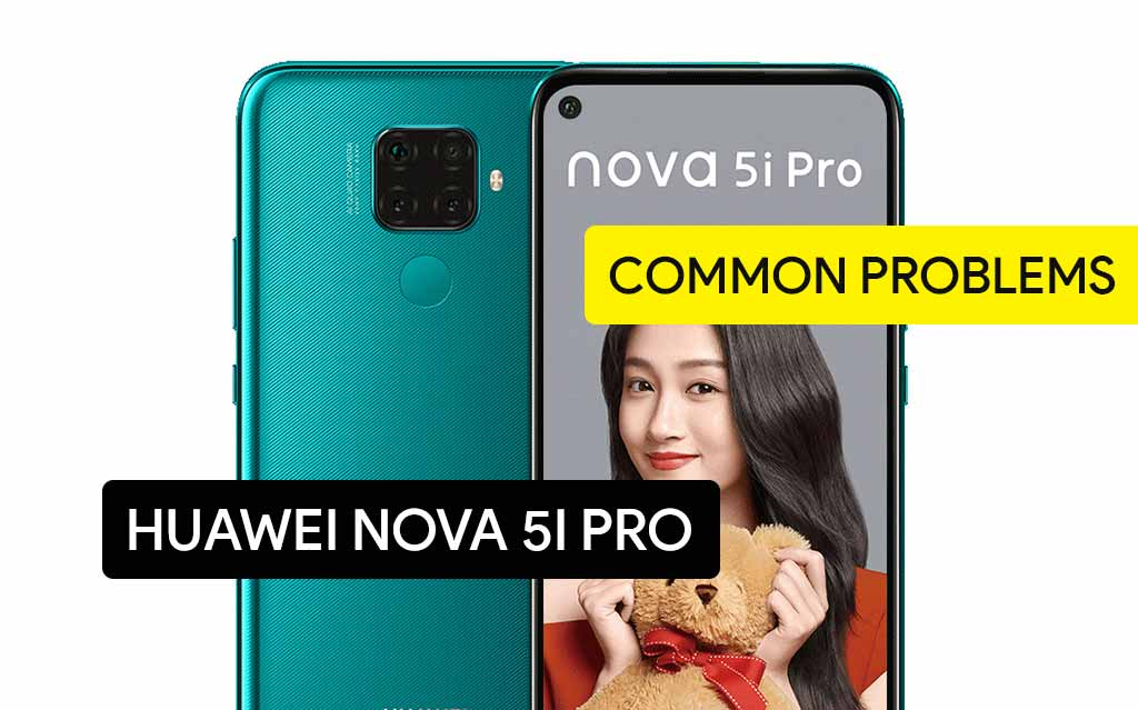 Common Problems in Huawei Nova 5i Pro and Solution