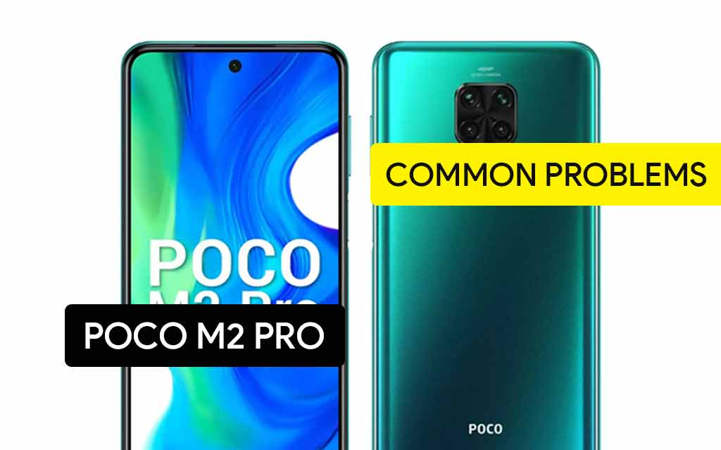 Common Problems in Poco M2 Pro and Solution Fix