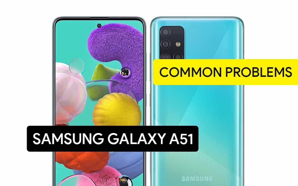 Common Problems in Samsung Galaxy A51 and Solution