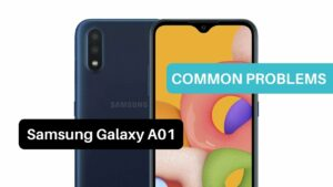 Common Problems Samsung Galaxy A01