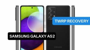 TWRP Recovery Samsung Galaxy A52