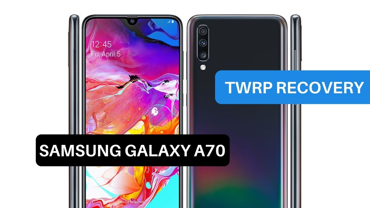 TWRP Recovery Samsung Galaxy A70