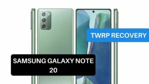 TWRP Recovery Samsung Galaxy Note 20