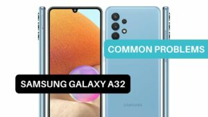 Common Problems Samsung Galaxy A32