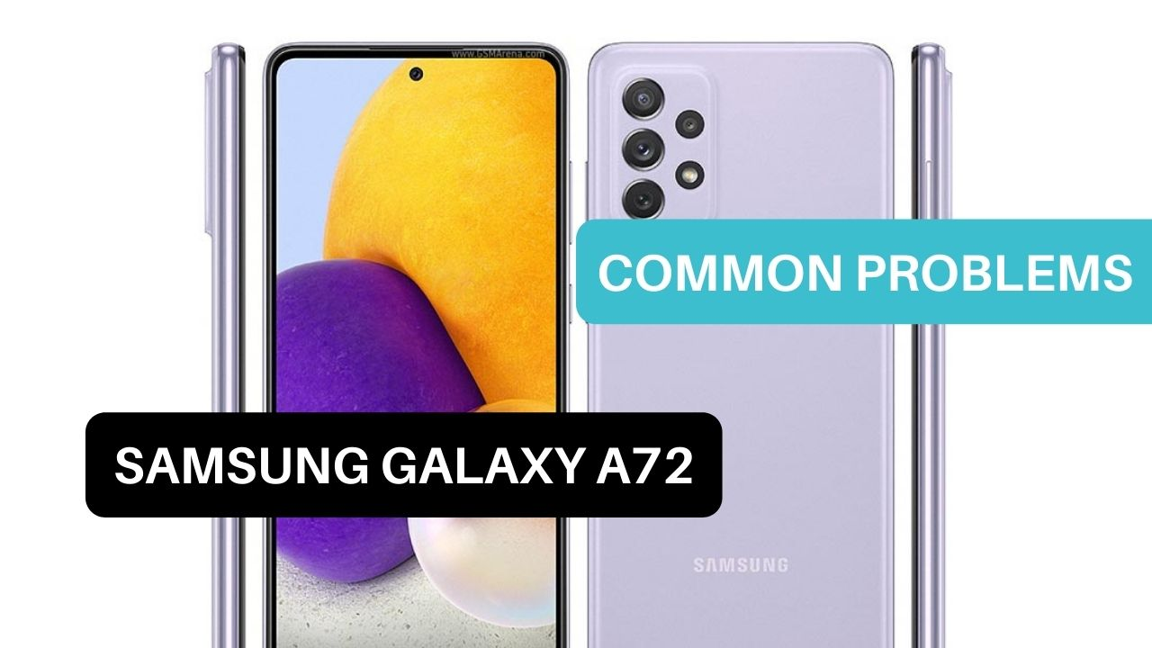 Common Problems Samsung Galaxy A72