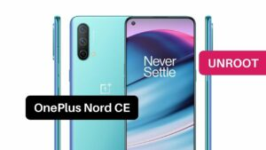 Unroot OnePlus Nord CE 5G